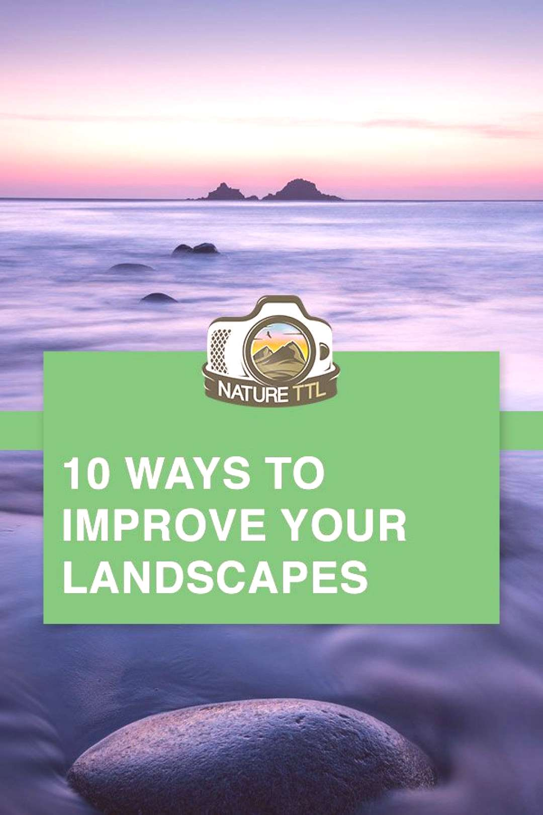 10 Ways to Improve Your Landscape Photos Top tips for improving your landscape photos // landscape