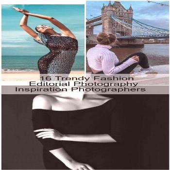 16 Trendy Fashion Editorial Photography Inspiration Photographers 16 Trendy Fashion Editorial Photo