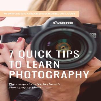 A comprehensive guide for photography beginners. 7 quick tips to learn photography