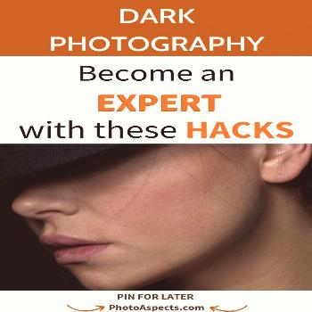 Dark Photography - Become an Expert with These Hacks  There's a saying that photography is writin