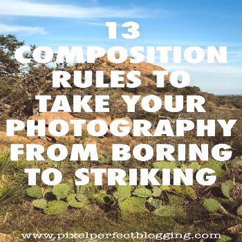 Do you struggle with taking interesting photos for your blog? Click here to find 13 composition rul