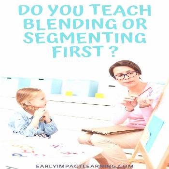 Do You Teach Blending Or Segmenting First? | Early Impact Learning For any of you that have taught