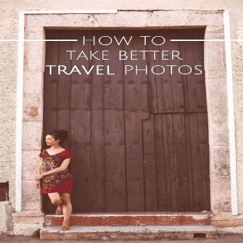Great travel photography tips and reminders no matter what your skill level! How to Take Better Tra