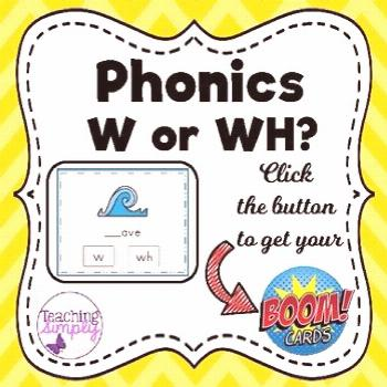 Phonics W or WH BOOM Cards 25 BOOM Cards for practicing the sounds and spellings of W and WH.