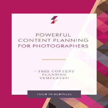 Powerful Content Planning for Photographers – How to do More with Less Content marketing tips for