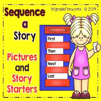 Sequence a Story - Pictures and Story Starters for Pocket Charts Helping students learn to sequence