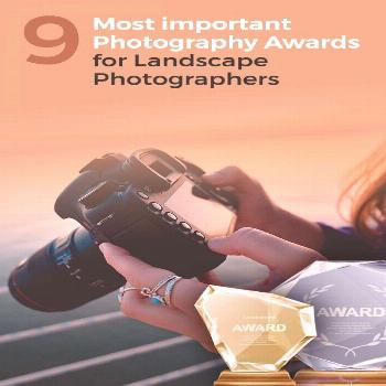 The Top 9 Most Important Photography Awards for Landscape Photographers -  List of the most importa