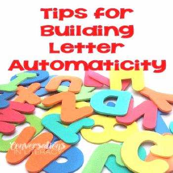 Tips to Build Quick Letter Fluency - Conversations in Literacy Tips for Building Letter Automaticit