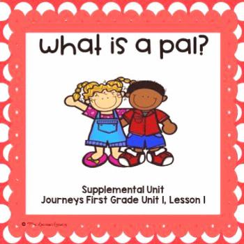 What is a Pal?- First Grade Supplemental Unit This resource is a supplemental unit for