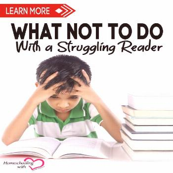 What Not to Do with a Struggling Reader Use these methods to positively GUARANTEE your child will N