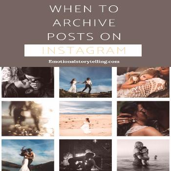 When To Archive Posts on Instagram - Emotional Story Telling Instagram is an interesting place to b