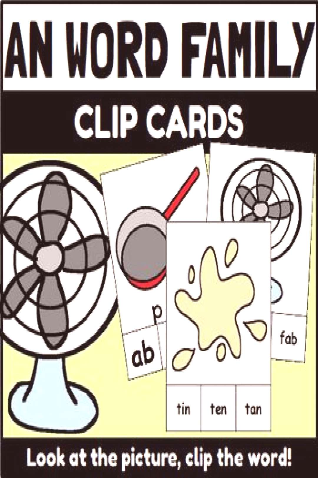 AN Word Family Clip Cards AN Word Family Clip Cards - look at the picture and clip the word that ma