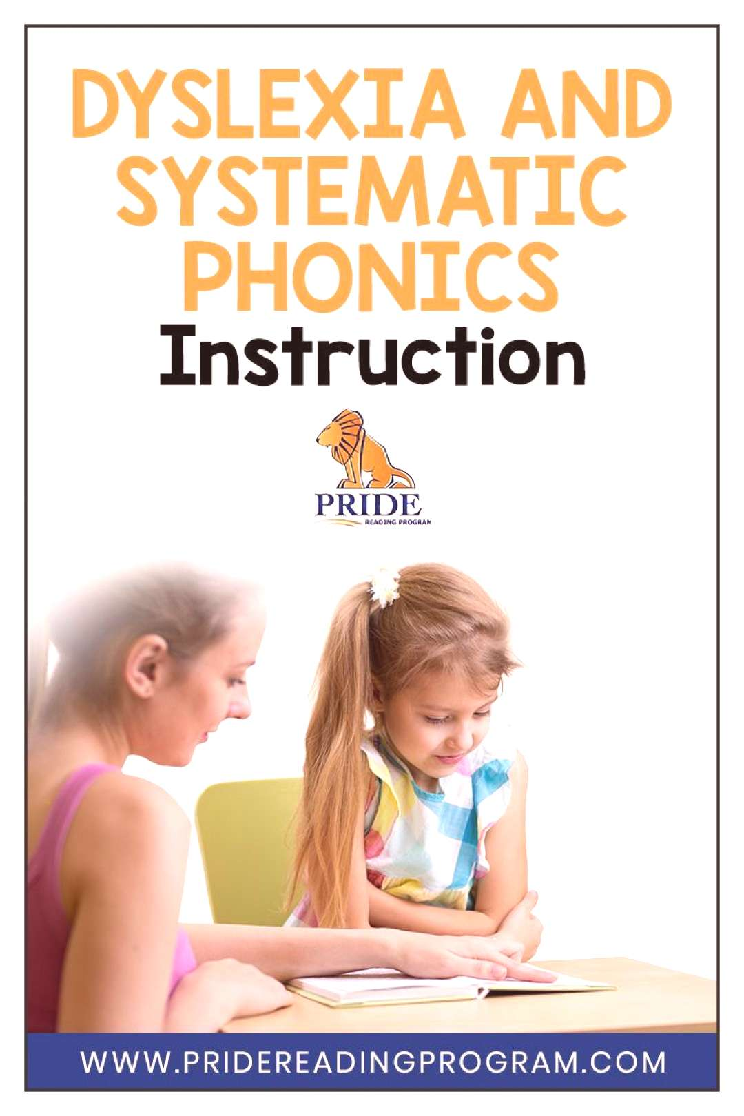 Dyslexia and Systematic Phonics Instruction. Children with dyslexia need to be taught how to read a
