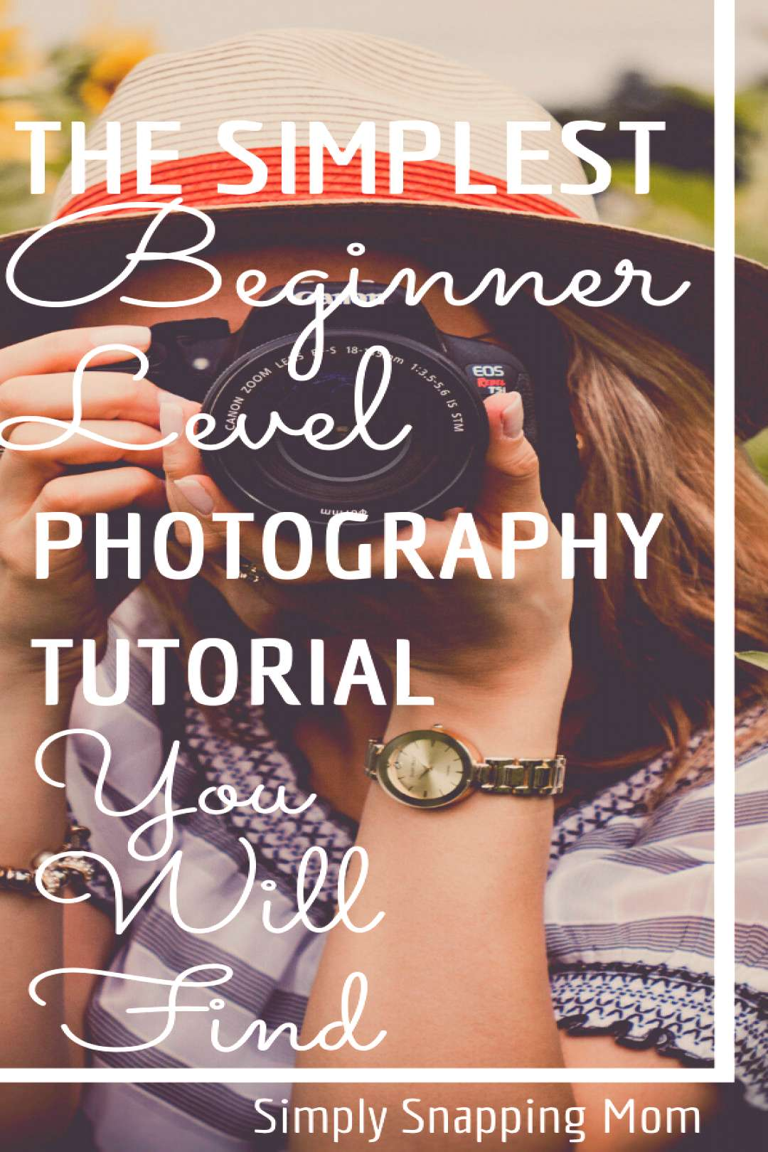 Easy Photography Tutorial for Beginners