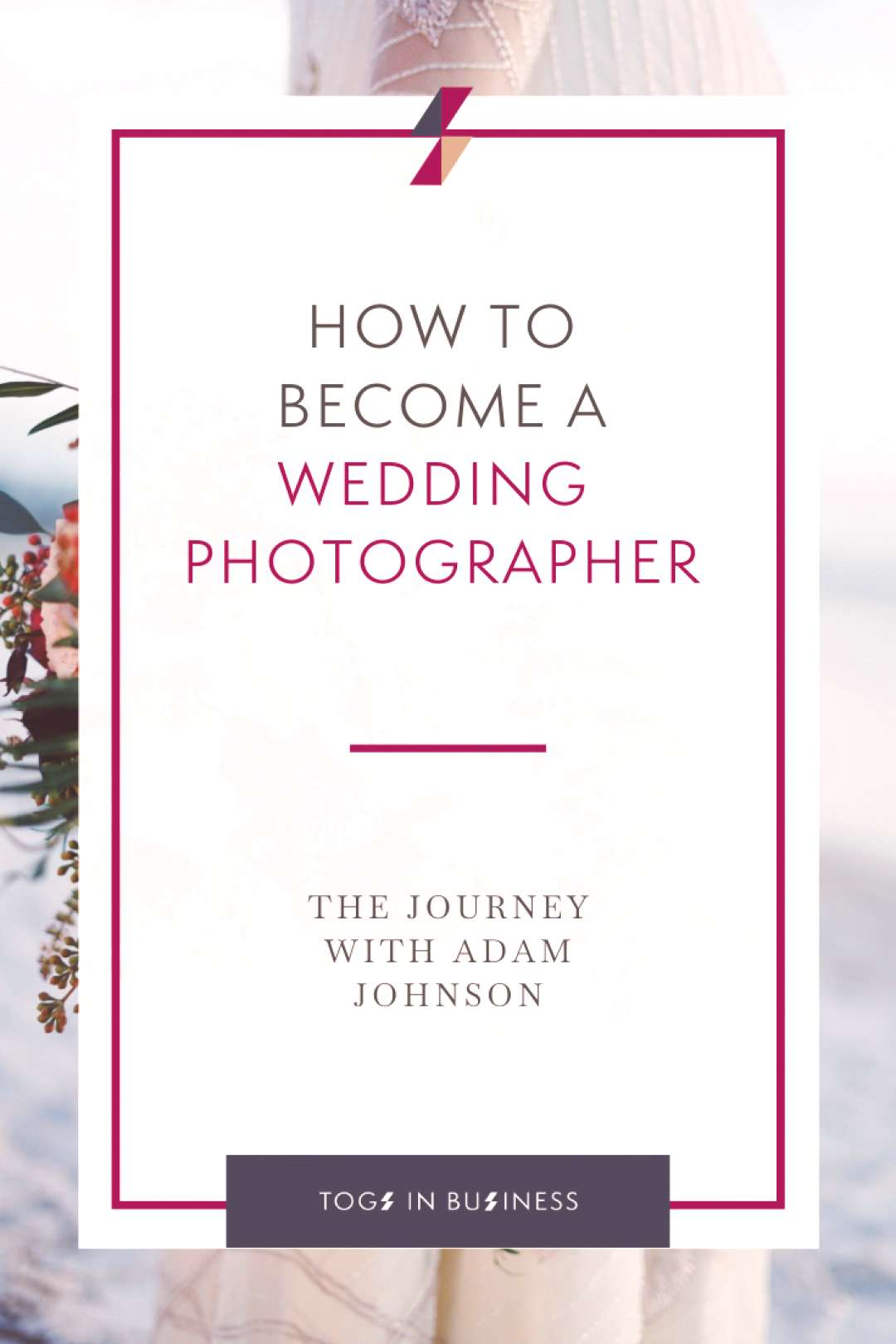 How to become a Wedding Photographer - The Journey with Adam Johnson How to become a wedding photog