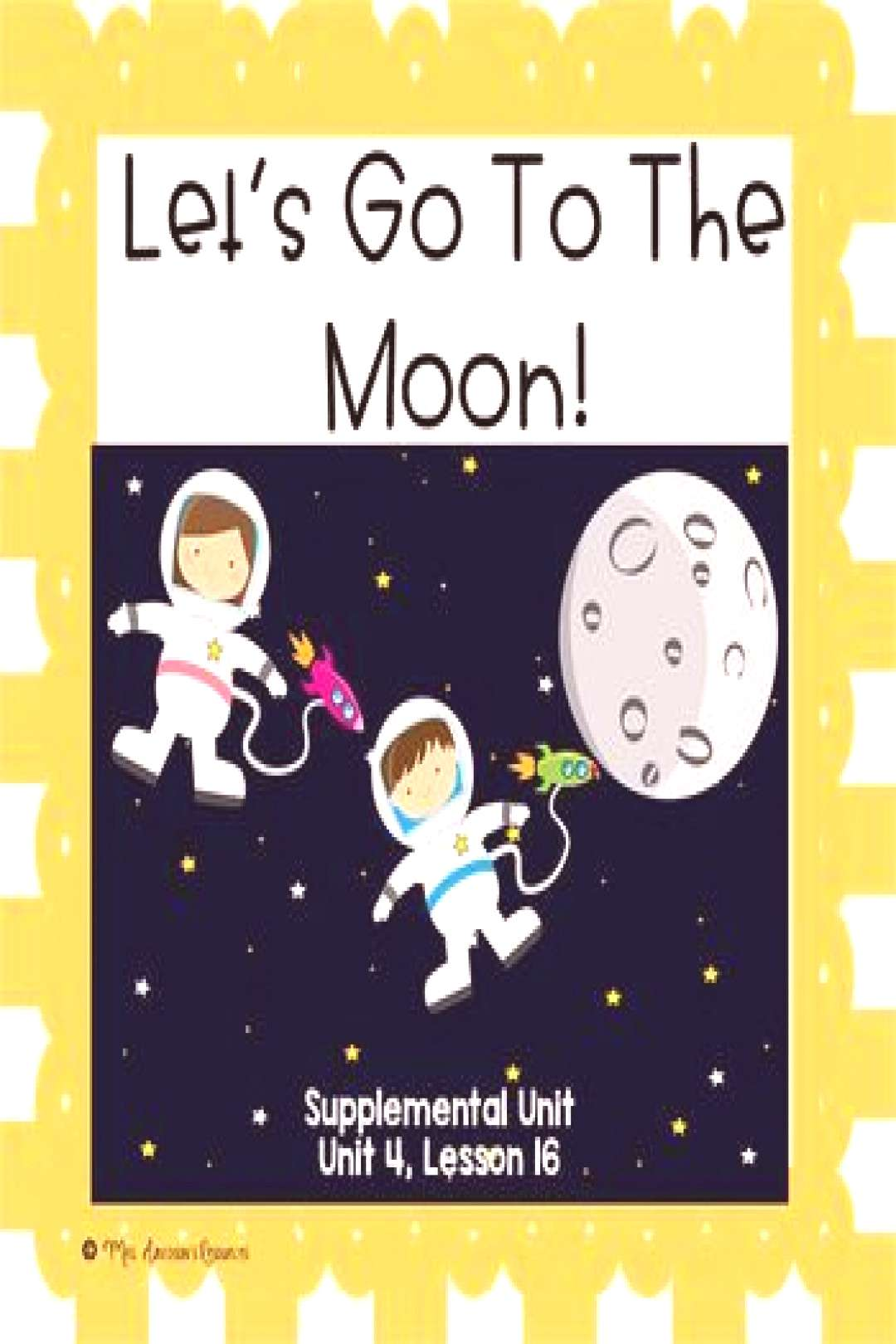 Lets Go To The Moon- First Grade Supplemental Unit This resource is a supplemental unit for quotLets