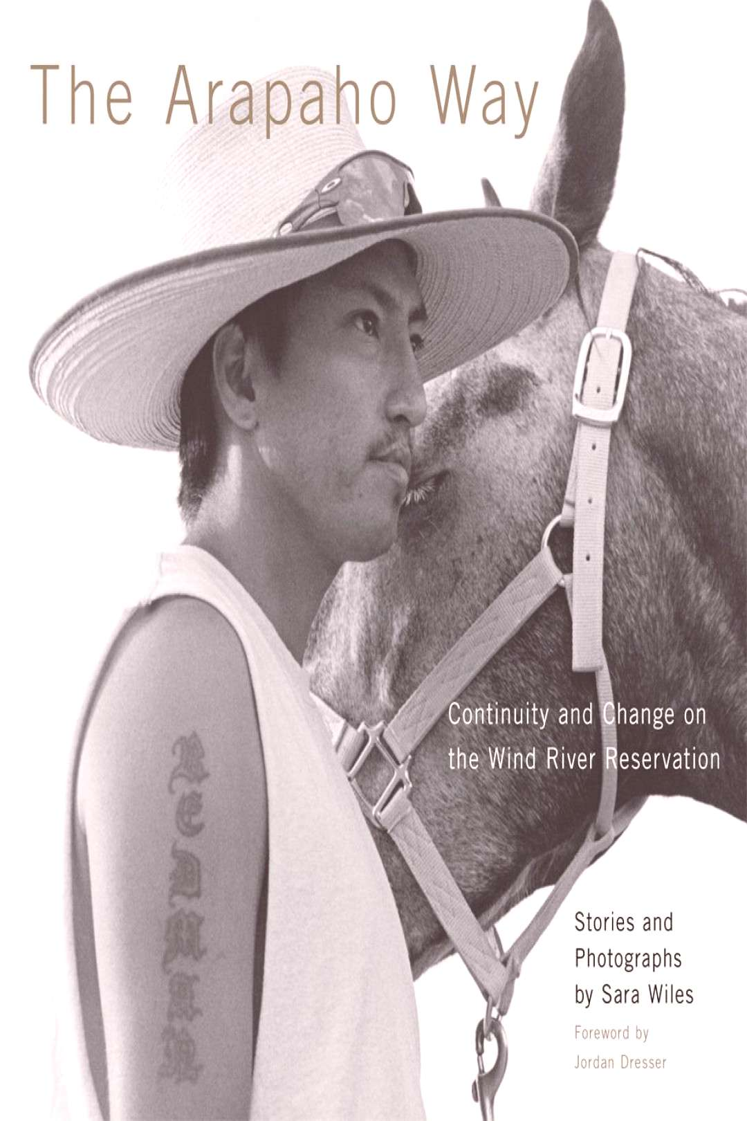 New from University of Oklahoma Press, with photographs and stories by Sara Wiles, The Arapaho Way