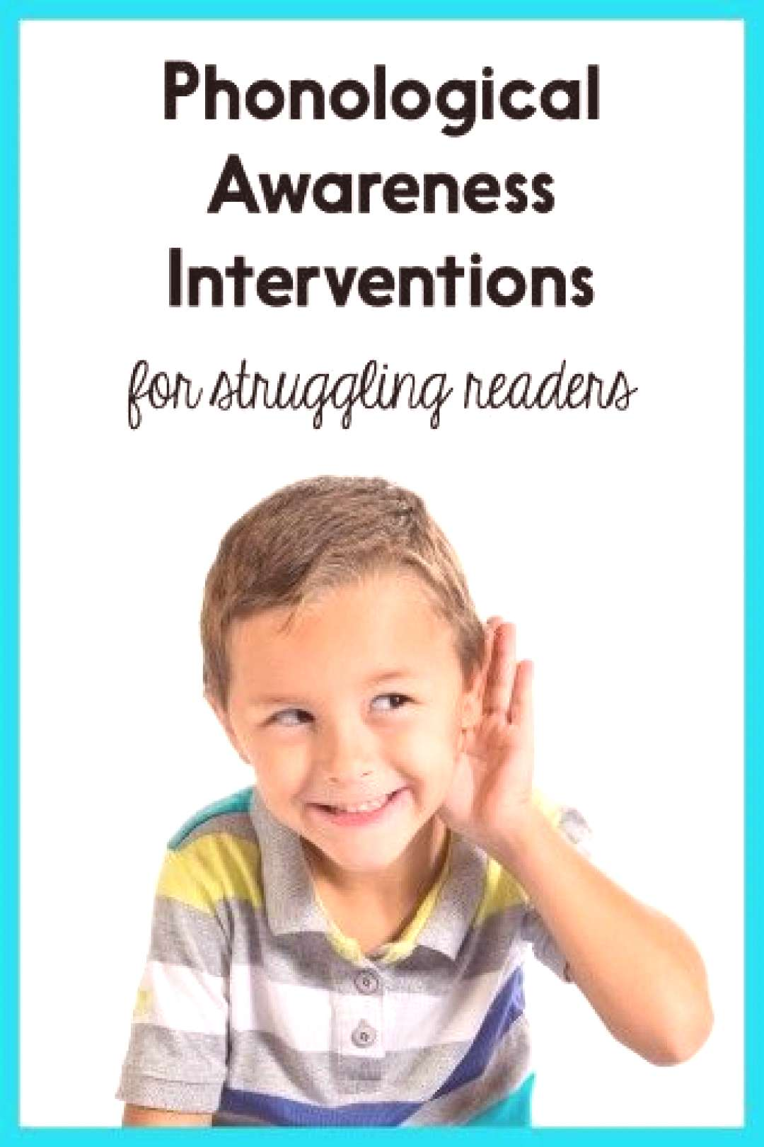 Phonological Awareness Interventions for Struggling Readers. I'll describe the different phonolog