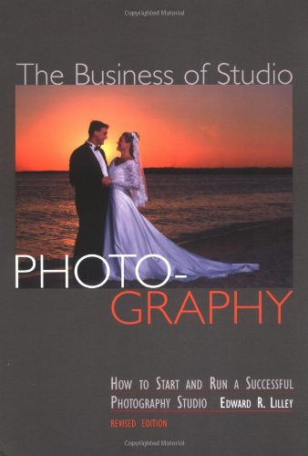 The Business of Studio Photography How to Start and Run a