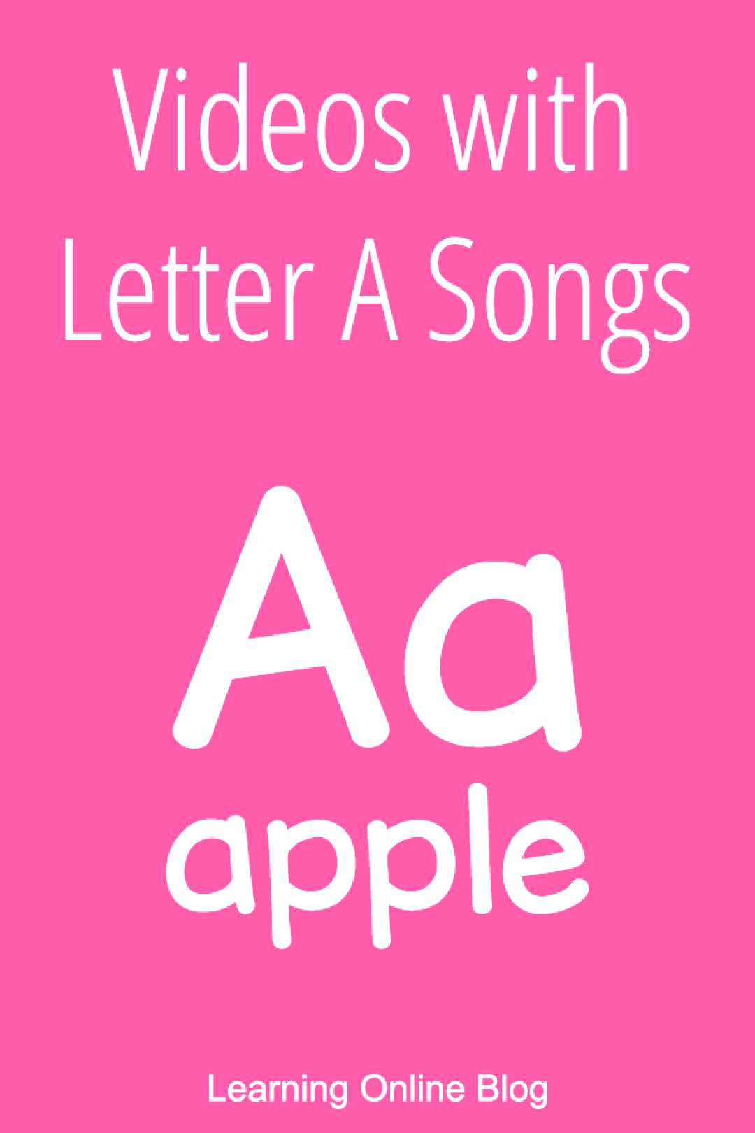 Videos with Letter A Songs Use these videos with letter a songs to teach children phonics and lette