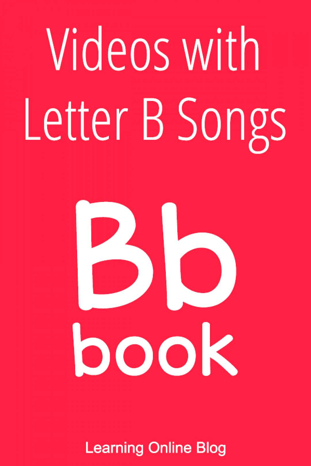 Videos with Letter B Songs Children will learn beginning and ending sounds plus letter formation wi