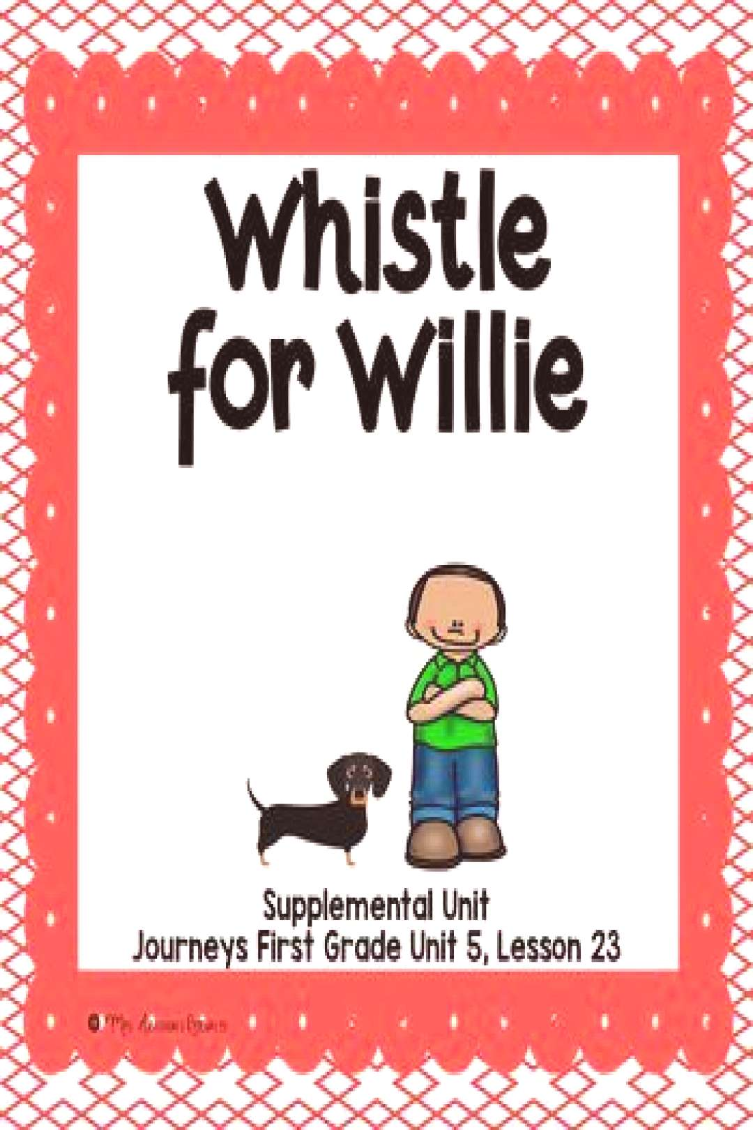Whistle for Willie- First Grade Supplemental Unit This resource is a supplemental unit for quotWhistle