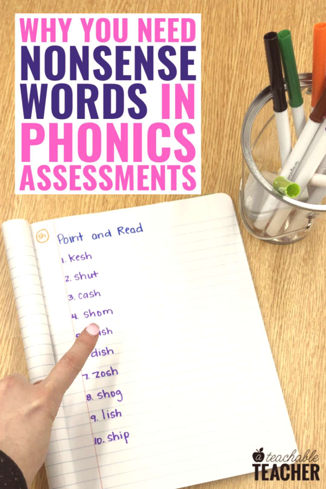 Why You Need Nonsense Words in Phonics Assessments Find two compelling reasons teachers should use